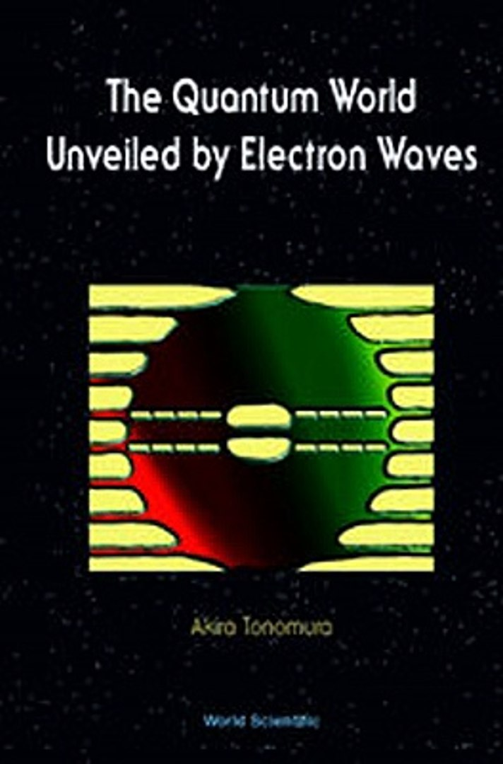 Download Quantum World Unveiled by Electron Waves The ebook {PDF} {EPUB}