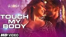 Touch My Body Full Song with LYRICS - Alone - Bipasha Basu - Karan Singh Grover