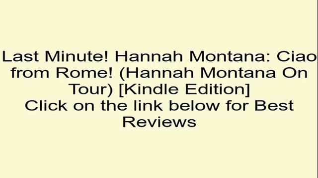 Download Hannah Montana: Ciao from Rome! (Hannah Montana On Tour) [Kindle Edition] Review