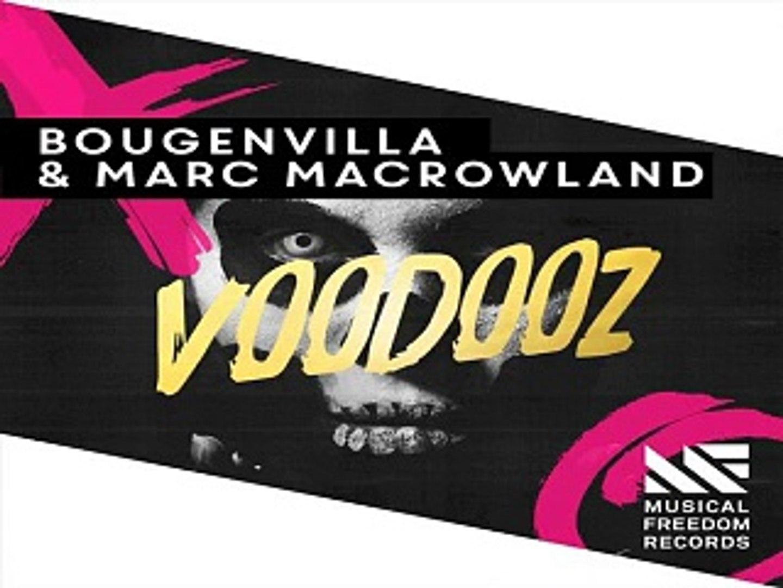 [ DOWNLOAD MP3 ] Bougenvilla & Marc Macrowland - Voodooz (Original Mix)