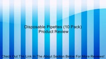 Disposable Pipettes (10 Pack) Review