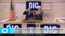 Apple to Replace AT&T on the Dow Jones Industrial Average