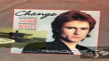 Change/White Heat  John Waite ‎1985  (Facciate:2)