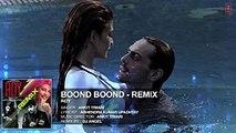 'Boond Boond' Remix by DJ ANGEL _ Roy _ Ankit Tiwari _ T-SERIES