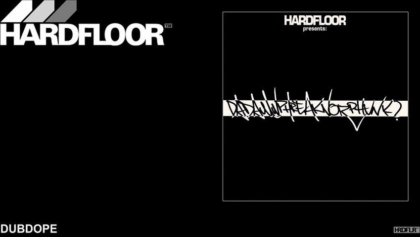 Hardfloor - Dubdope