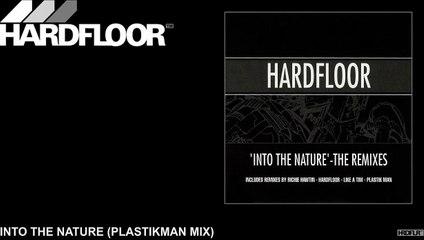 Hardfloor - Into The Nature (Plastikman Mix)