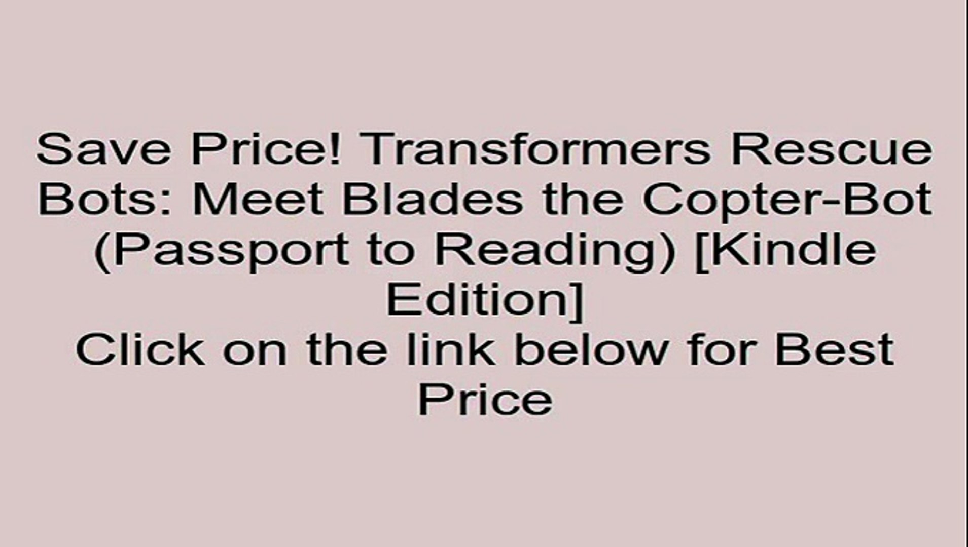 Download Transformers Rescue Bots: Meet Blades the Copter-Bot (Passport to Reading) [Kindle Edition]