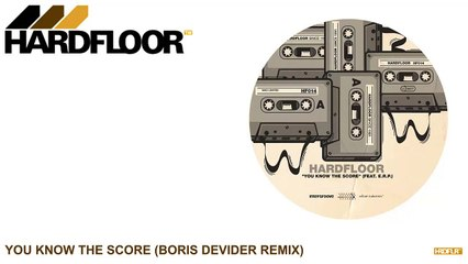 Hardfloor - You Know the Score (Boris Divider Remix)