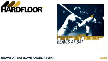Hardfloor - Beavis At Bat (Dave Angel Remix)
