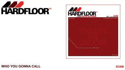 Hardfloor - Who You Gonna Call