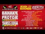 DANAKIL / PROTOJE / YANISS ODUA : WORLD A REGGAE MUSIC TOUR !!