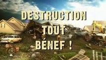 Destruction tout benef! tous aux abris!
