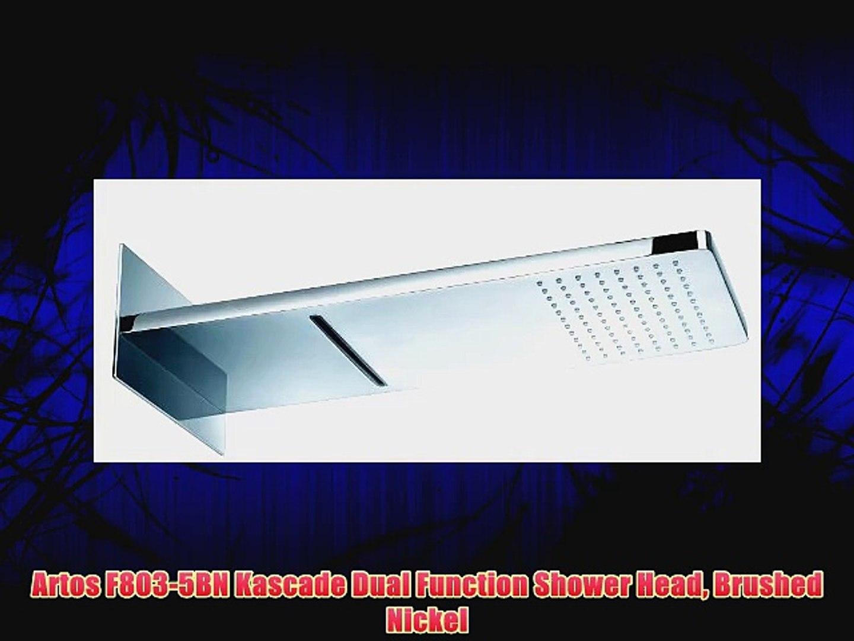 Artos F803 5bn Kascade Dual Function Shower Head Brushed Nickel