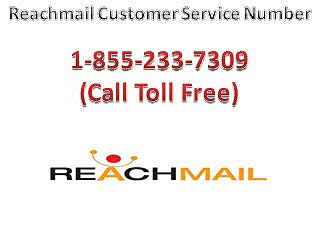 Reachmail Customer Service Number   1-855-233-7309 Reachmail Tech Support Telephone Number