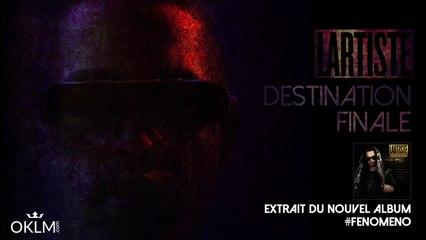 LARTISTE - Destination Finale