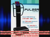 PULSER Whole Body Vibration Machine Newest 2014 DUAL vibration 3 vibration modes Premium Home