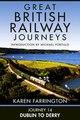 Download Journey 14 Dublin to Derry Great British Railway Journeys Book 14 ebook {PDF} {EPUB}