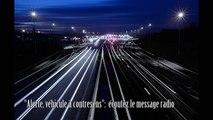 Contre-sens sur l'autoroute : écoutez le message d'alerte radio