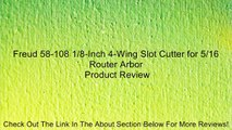"""Freud 58-108  1//8/"""" 4-Wing Slot Cutter For 5//16 Router A"""