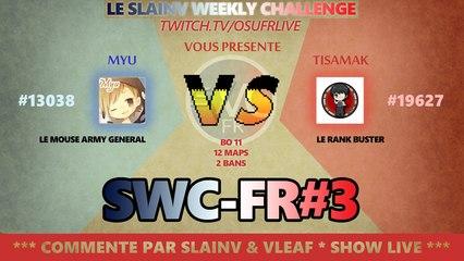 SWC-FR#3 : Myu -VS- Tisamak osu!STD