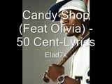 50Cent -Candy Shop (Feat Olivia) - Lyrics-Dirty Version