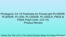 Photogenic C4-15 Flashtube for PowerLight PL300DR, PL500DR, PL1250, PL1250DR, PL1250LH, PM2A & FM2A Flash Units. (C4-15) Review