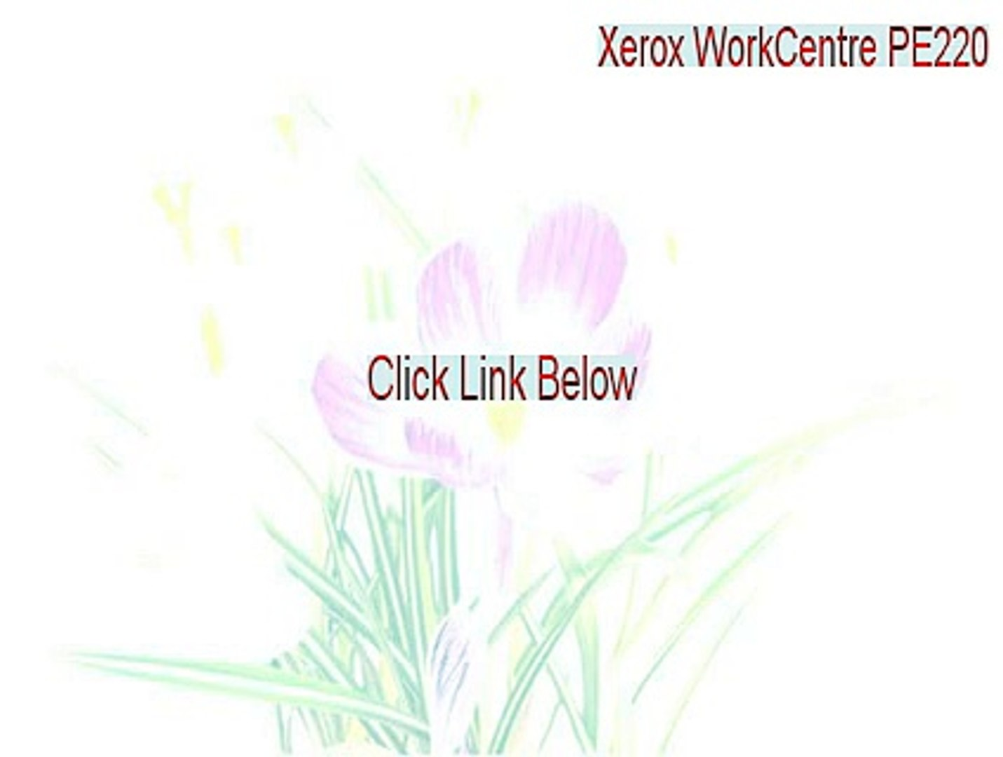 Xerox WorkCentre PE220 Full - xerox workcentre pe220 service manual [2015]