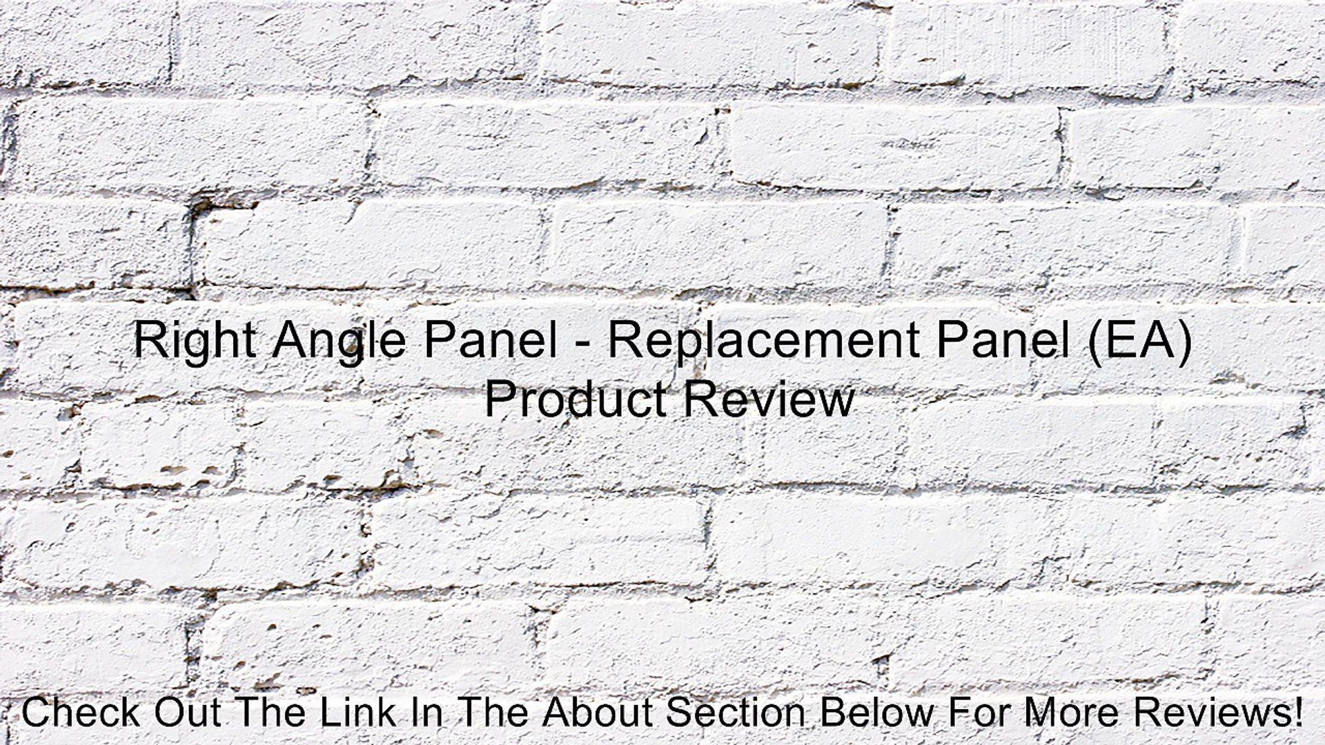Right Angle Panel - Replacement Panel (EA) Review