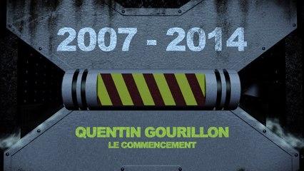2007 - 2014 : Quentin GOURILLON le commencement