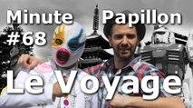 Minute Papillon #68 Le Voyage (au Japon)