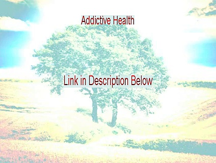 Addictive Health Free Review [See my Review]