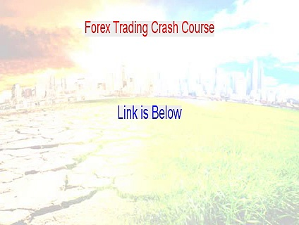 Forex Trading Crash Course Reviewed [Forex Trading Crash Courseforex trading crash course]