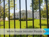 White House Intruder Pleads Guilty