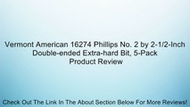 Vermont American 16274 Phillips No. 2 by 2-1/2-Inch Double-ended Extra-hard Bit, 5-Pack Review