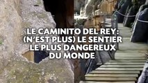 Le Caminito del Rey (n'est plus) le sentier le plus dangereux du monde.