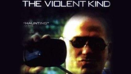 The Violent Kind - Full Mpvie
