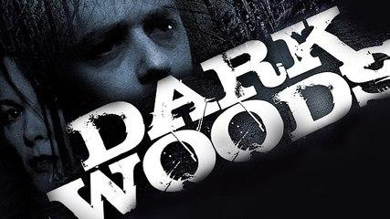 Dark Woods - Thriller Movie