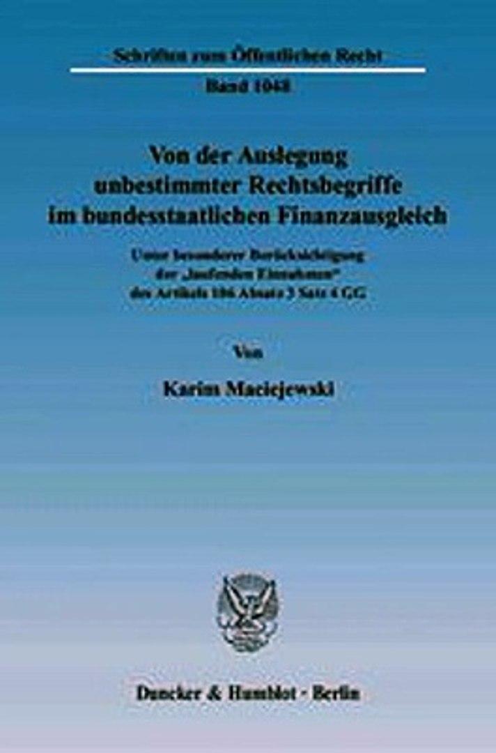 Download Von der Auslegung unbestimmter Rechtsbegriffe im bundesstaatlichen Finanzausgleich. ebook {