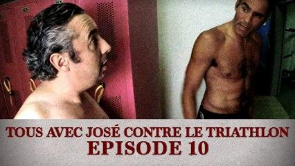 Tous avec José contre le Triathlon - Episode 10