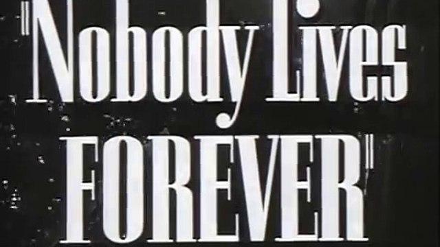 Nobody Lives Forever  Fragmanı
