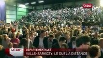 Départementales : Valls - Sarkozy, le duel à distance
