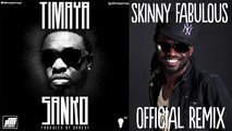 Sanko (Skinny Fabulous Remix) - Timaya ft. Skinny Fabulous