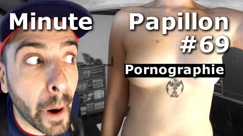 Minute Papillon #69 La PORNOGRAPHIE
