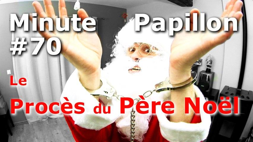 Minute Papillon #70 Le Procès du Père Noël
