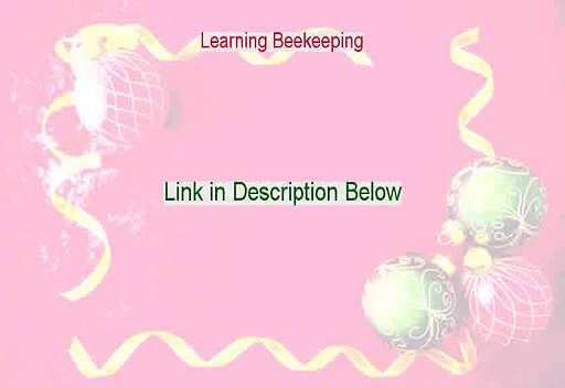 Learning Beekeeping Free Review – Hear my Review