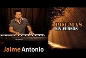 Te amo como eres -Poemas sin versos-Jaime Antonio-Poemas de amor-poesía