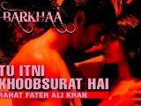 Tu Itni Khoobsurat Hai - Rahat Fateh Ali Khan