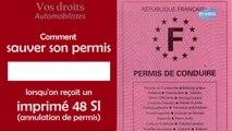 Droits Automobilistes - Sauver son permis lorsqu'on reçoit un imprimé 48 SI (annulation de permis)
