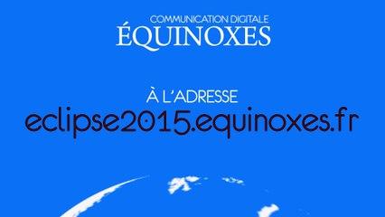 Eclipse Solaire du 20 mars 2015 en Streaming Live avec Equinoxes !