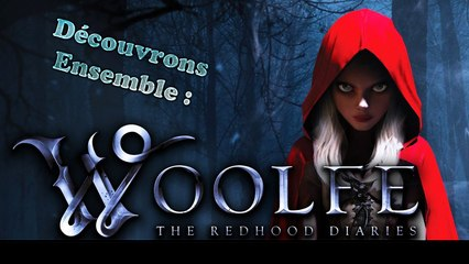 Découvrons Ensemble : Woolfe The Red Hood Diaries - PC